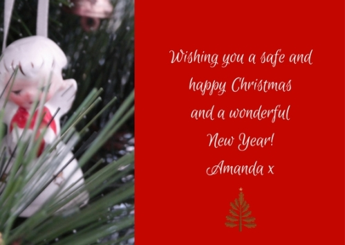 Wishing you a safe and happy Christmasand a wonderfulNew Year!Amanda x